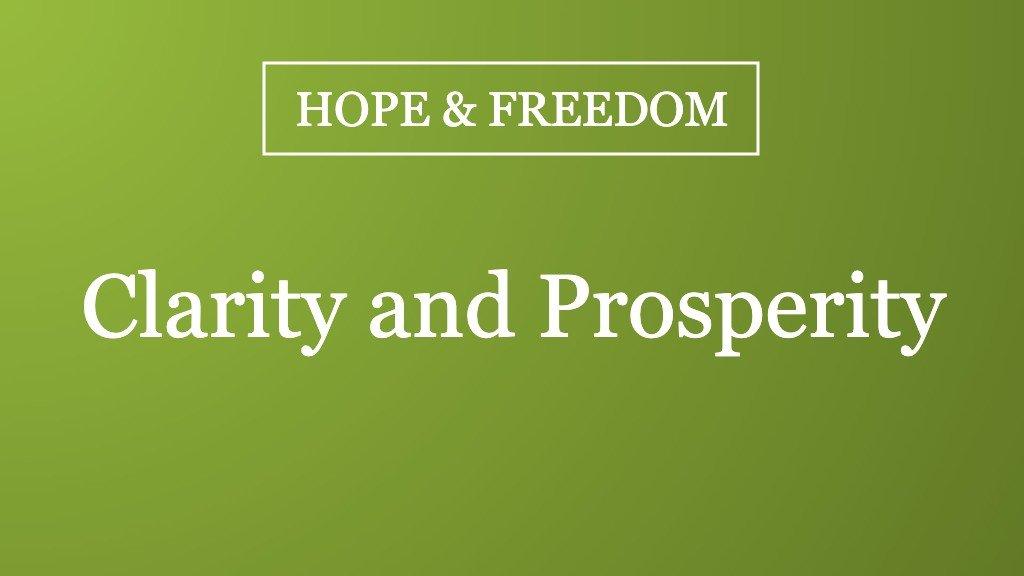Clarity and Prosperity